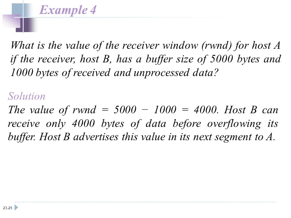 23.25 What is the value of the receiver window (rwnd) for host A if the receiver, host B, has a buffer size of 5000 bytes and 1000 bytes of received a