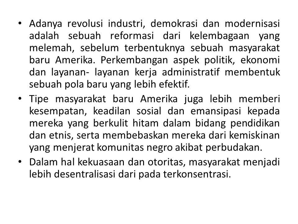 Adanya revolusi industri, demokrasi dan modernisasi adalah sebuah reformasi dari kelembagaan yang melemah, sebelum terbentuknya sebuah masyarakat baru