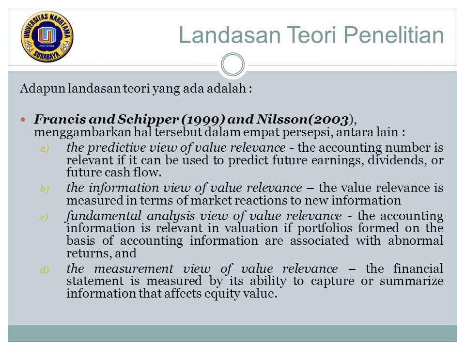 Landasan Teori Penelitian Oyerinde D.T in 2009, explained the correlation between accounting information such as Earning Per Share (EPS), Return On Equity (ROE), Earning Yield (EY)and Market Price per Share.(MPS)