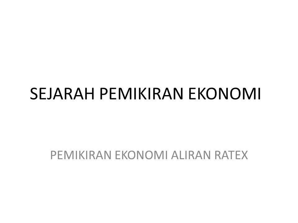 Menurut aliran RATEX, orang-orang/unit-unit ekonomi telah membuat perkiraan–perkiraan secara rasional, karena tingkah laku ekonomi masyarakat dipengaruhi perkiraan mereka, maka kegiatan memprediksi peristiwa ekonomi masa depan menjadi sia-sia.