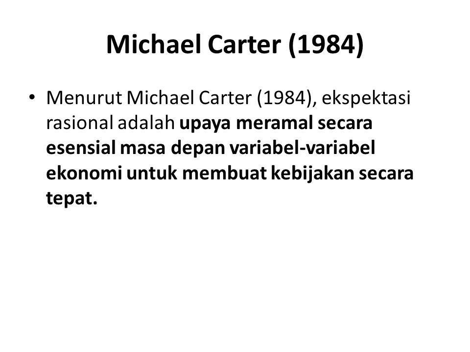Michael Carter (1984) Menurut Michael Carter (1984), ekspektasi rasional adalah upaya meramal secara esensial masa depan variabel-variabel ekonomi unt