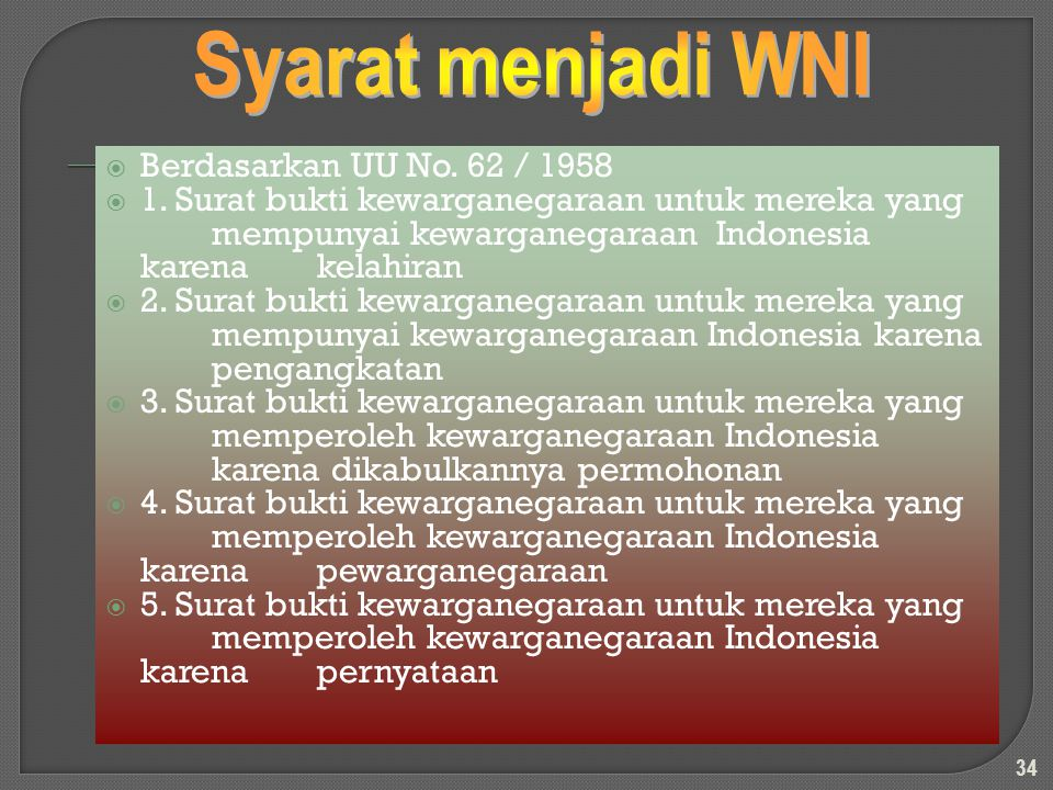  Berdasarkan UU No. 62 / 1958  1. Surat bukti kewarganegaraan untuk mereka yang mempunyai kewarganegaraan Indonesia karena kelahiran  2. Surat bukt