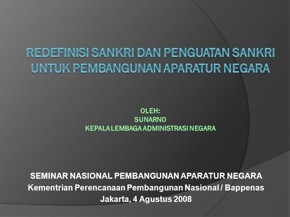 SEMINAR NASIONAL PEMBANGUNAN APARATUR NEGARA Kementrian Perencanaan Pembangunan Nasional / Bappenas Jakarta, 4 Agustus 2008