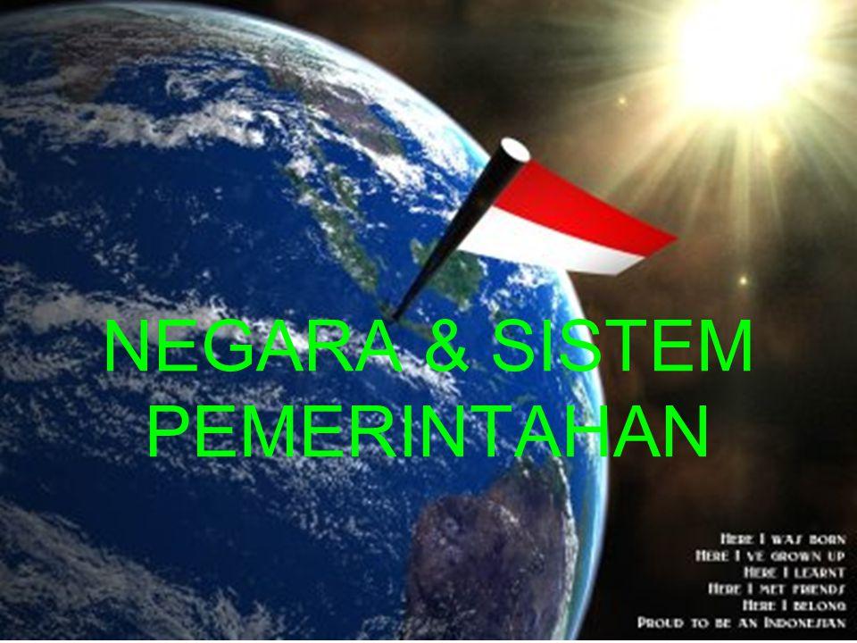 I.Sistem Pemerintahan Negara : 1.Badan Eksekutif 2.Badan Legeslatif 3.Badan Yudikatif : a.