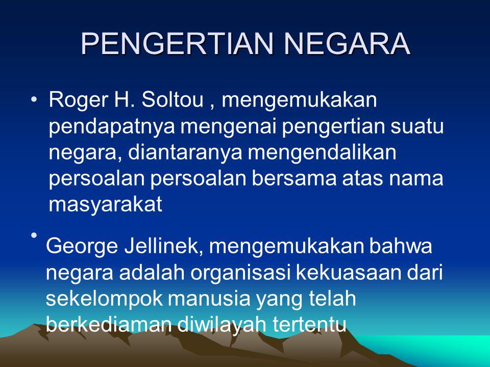 PENGERTIAN NEGARA Roger H.