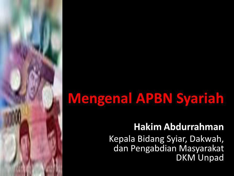 Mengenal APBN Syariah Hakim Abdurrahman Kepala Bidang Syiar, Dakwah, dan Pengabdian Masyarakat DKM Unpad