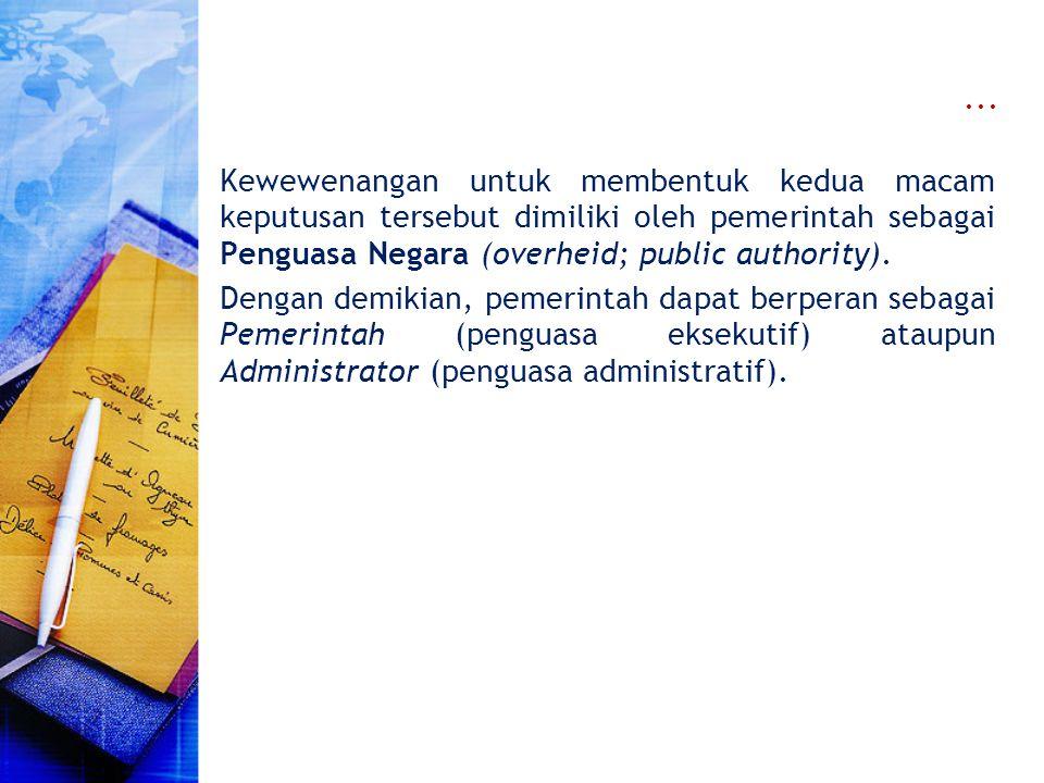 Administratieve Beschikking Penetapan merupakan perbuatan hukum administrasi negara yang dilakukan oleh pemerintah sebagai penguasa administratif.
