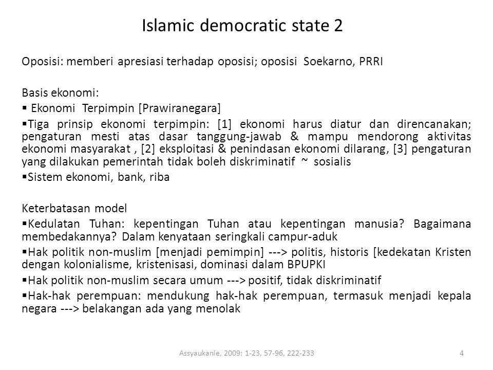 Islamic democratic state 2 Oposisi: memberi apresiasi terhadap oposisi; oposisi Soekarno, PRRI Basis ekonomi:  Ekonomi Terpimpin [Prawiranegara]  Ti