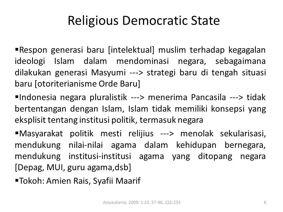 Religious Democratic State  Respon generasi baru [intelektual] muslim terhadap kegagalan ideologi Islam dalam mendominasi negara, sebagaimana dilakuk