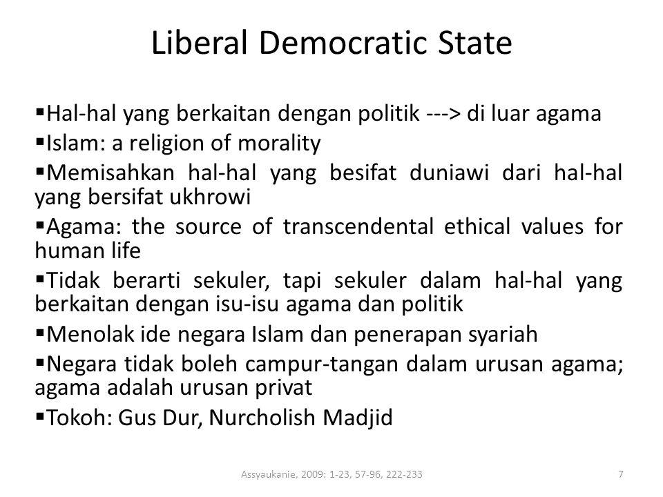 Liberal Democratic State  Hal-hal yang berkaitan dengan politik ---> di luar agama  Islam: a religion of morality  Memisahkan hal-hal yang besifat