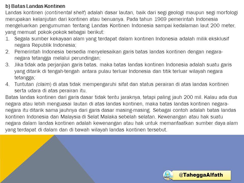 c) Batas Zona Ekonomi Eksklusif (ZEE) Pada tanggal 21 Maret 1980 pemerintah Indonesia mengumumkan Zona Ekonomi Eksklusif (ZEE).