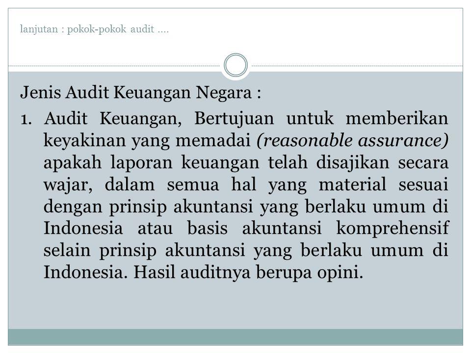 lanjutan : pokok-pokok audit....Jenis Audit Keuangan Negara : 1.