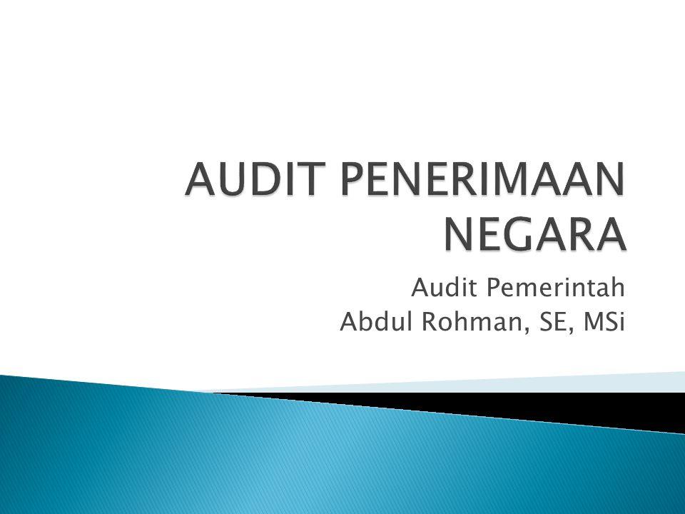 Prosedur-Prosedur Substantif  Pemeriksaan atas PNBP dilakukan melalui 3 (tiga) tahapan, yaitu pemeriksaan pendahuluan, pengujian terbatas dan pengujian terinci.