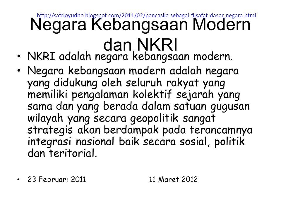 Negara Kebangsaan Modern dan NKRI NKRI adalah negara kebangsaan modern. Negara kebangsaan modern adalah negara yang didukung oleh seluruh rakyat yang