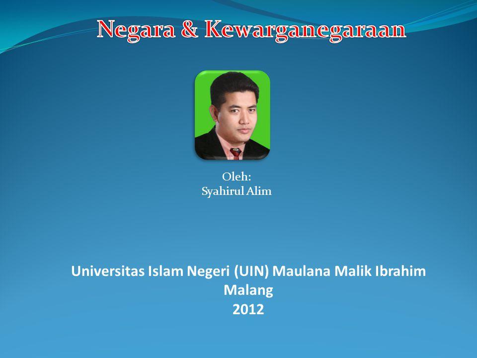 Oleh: Syahirul Alim Universitas Islam Negeri (UIN) Maulana Malik Ibrahim Malang 2012