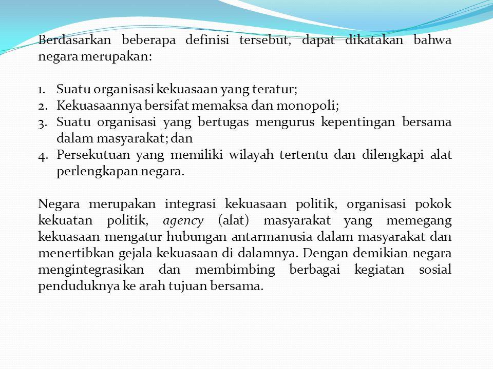 Tugas pokok negara: 1.Mengendalikan dan mengatur gejala-gejala kekuasaan yang asosial (saling bertentangan) agar tidak berkembang menjadi antagonisme yang berbahaya.