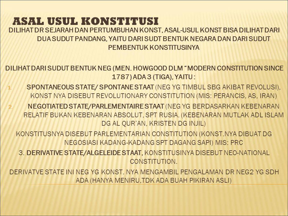 ASAL USUL KONSTITUSI DILIHAT DR SEJARAH DAN PERTUMBUHAN KONST, ASAL-USUL KONST BISA DILIHAT DARI DUA SUDUT PANDANG, YAITU DARI SUDT BENTUK NEGARA DAN