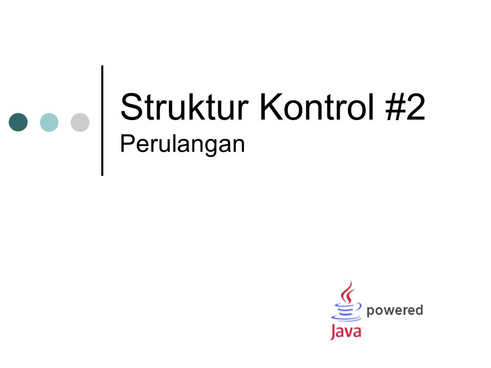 Struktur Kontrol #2 Perulangan powered