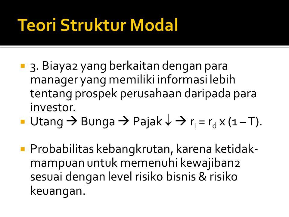  Hasilnya, struktur modal optimal teoritikal didasarkan pada keseimbangan manfaat2 & biaya2 pembelanjaan utang.  Manfaat pembelanjan uang: perlindun