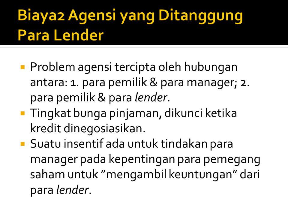  Problem agensi tercipta oleh hubungan antara: 1.