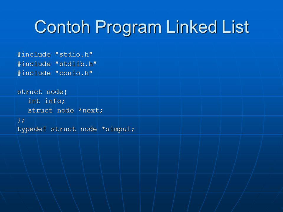 Contoh Program Linked List #include