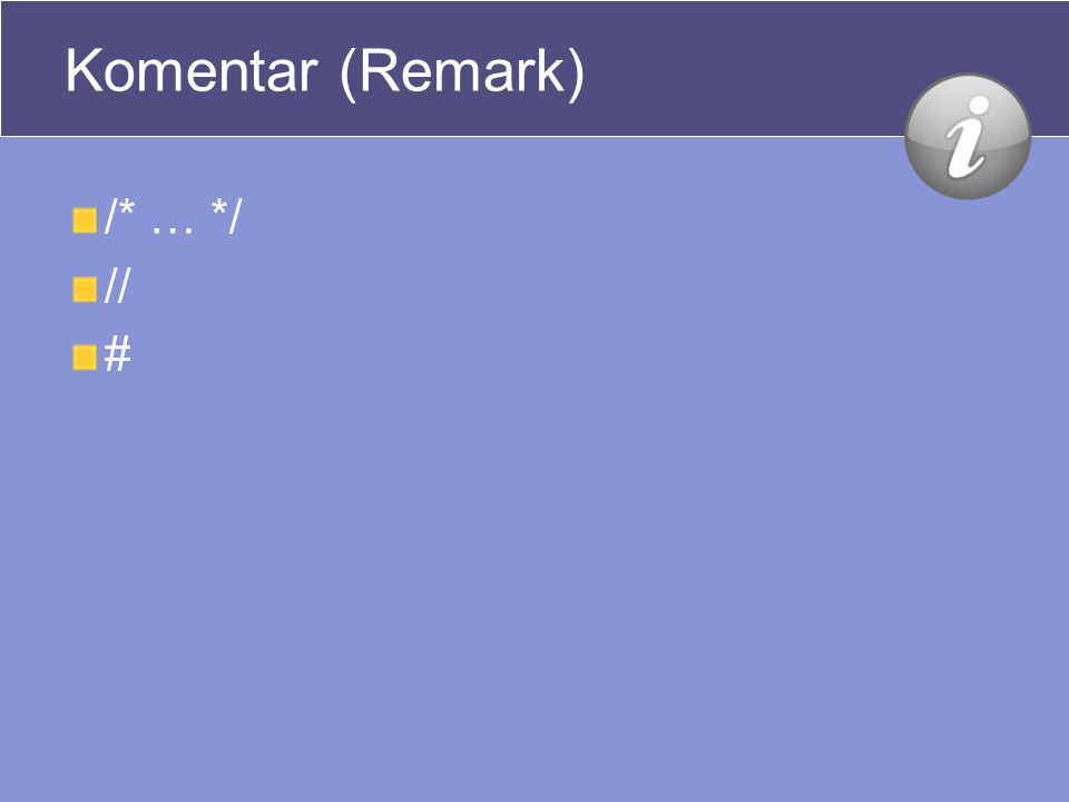 Komentar (Remark) /* … */ // #