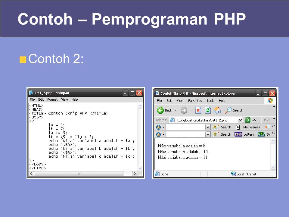 Contoh 2: Contoh – Pemprograman PHP