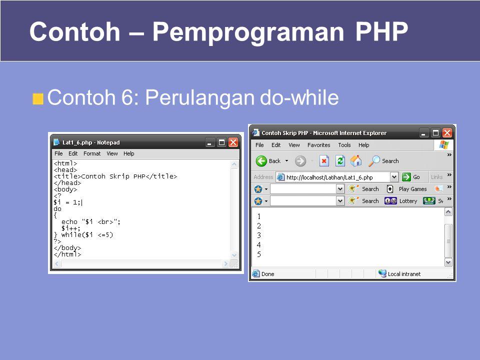 Contoh 6: Perulangan do-while Contoh – Pemprograman PHP