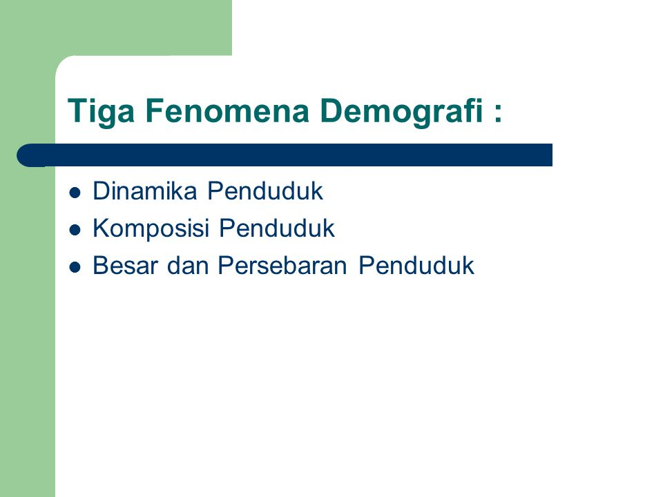 Tiga Fenomena Demografi : Dinamika Penduduk Komposisi Penduduk Besar dan Persebaran Penduduk