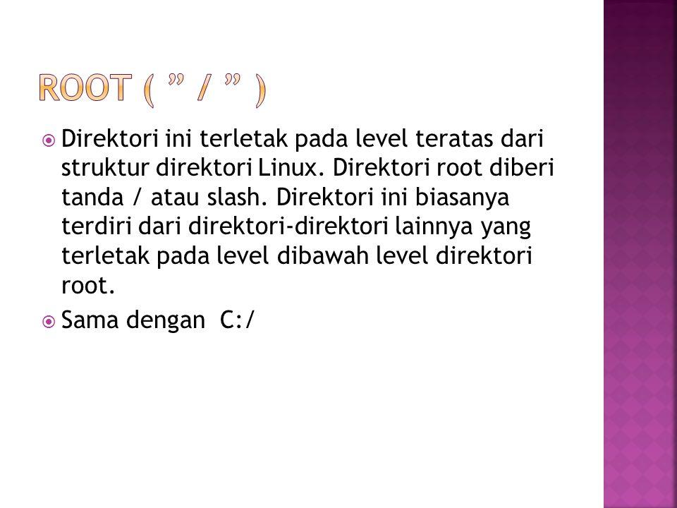  Pada directory ini terdapat Kernel, Firmware dan semua file yang berhubungan dengan system.