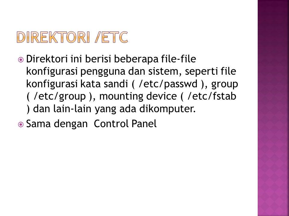  Berisi direktori-direktori yang merupakan direktori home untuk user.  Sama dengan My documents