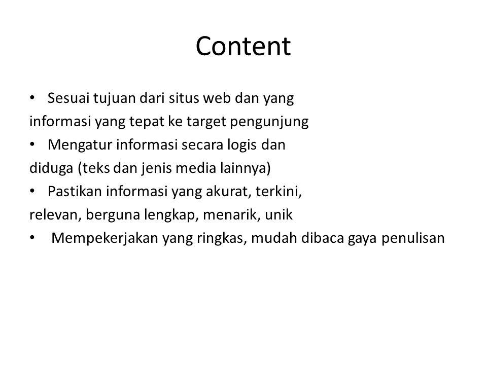 Content Sesuai tujuan dari situs web dan yang informasi yang tepat ke target pengunjung Mengatur informasi secara logis dan diduga (teks dan jenis med