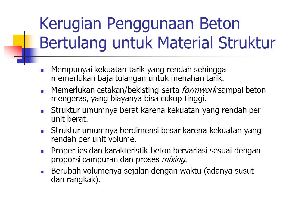 Pembebanan pada Struktur Jenis beban: Beban mati/Dead Loads (DL) : berat sendiri struktur, beban permanen Beban hidup/Live Loads (LL) : berubah besar dan lokasinya Beban lingkungan : gempa (E), angin (W), hujan (R), dll Kombinasi beban ditentukan oleh peraturan, misal: 1.4 D 1.2 D + 1.6 L