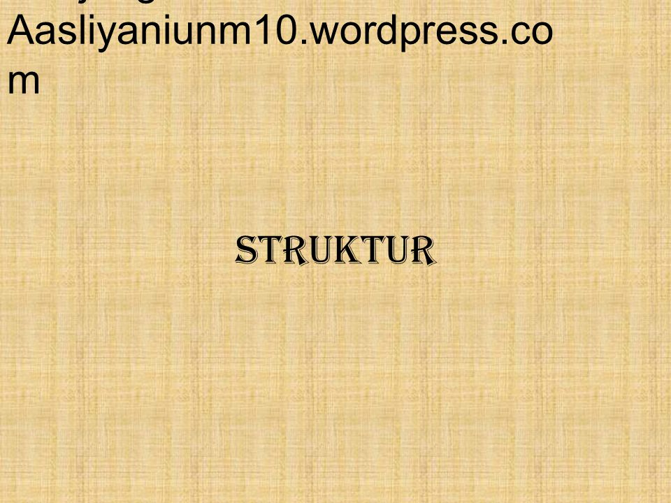 STRUKTUR Kunjungi :: Aasliyaniunm10.wordpress.co m