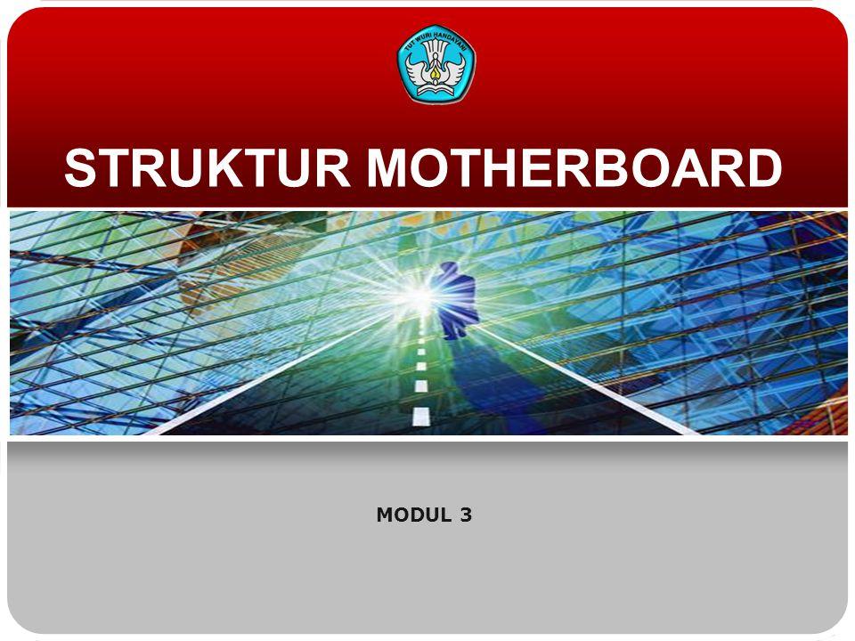 STRUKTUR MOTHERBOARD MODUL 3
