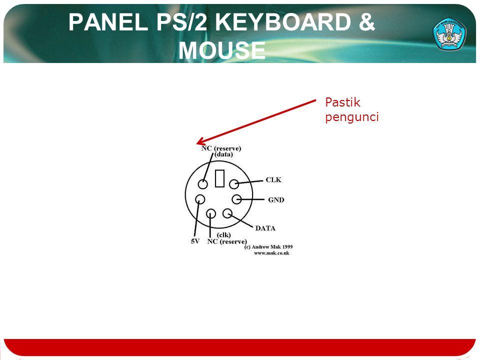 PANEL PS/2 KEYBOARD & MOUSE Pastik pengunci