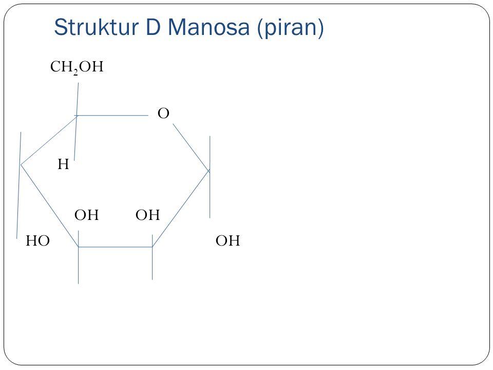 Cincin D-Galaktosa (piran) CH 2 OH HO O OH