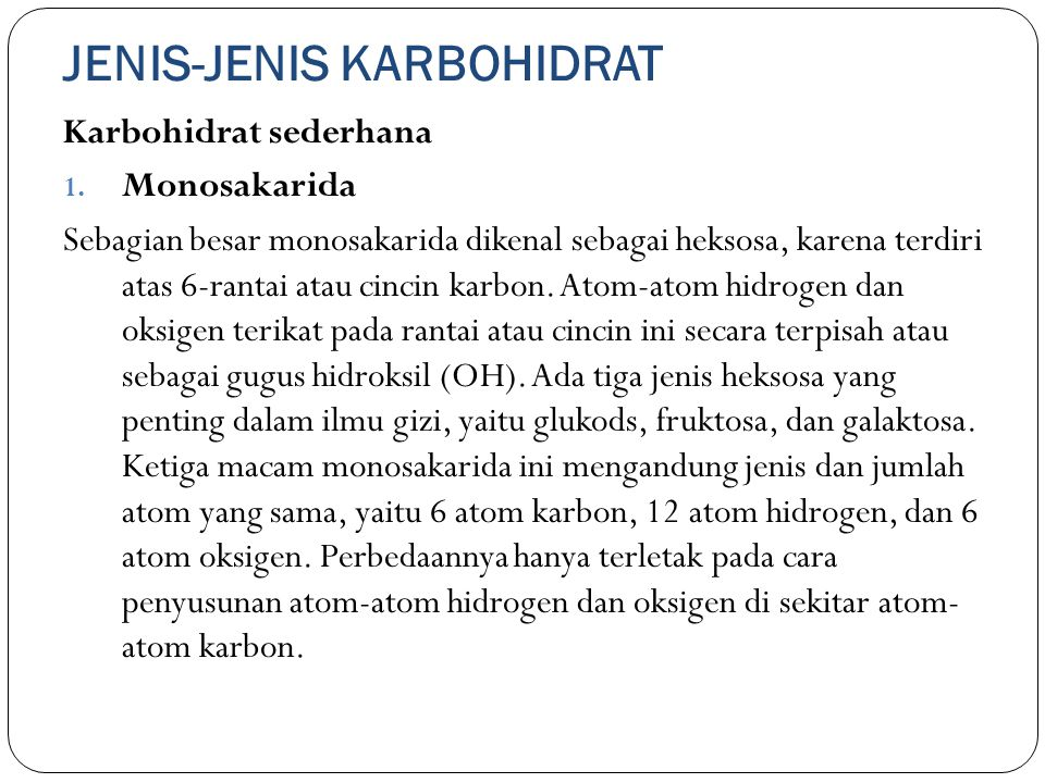JENIS-JENIS KARBOHIDRAT Karbohidrat sederhana 1.