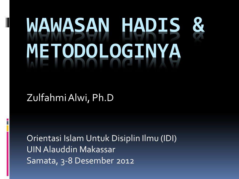Zulfahmi Alwi, Ph.D Orientasi Islam Untuk Disiplin Ilmu (IDI) UIN Alauddin Makassar Samata, 3-8 Desember 2012