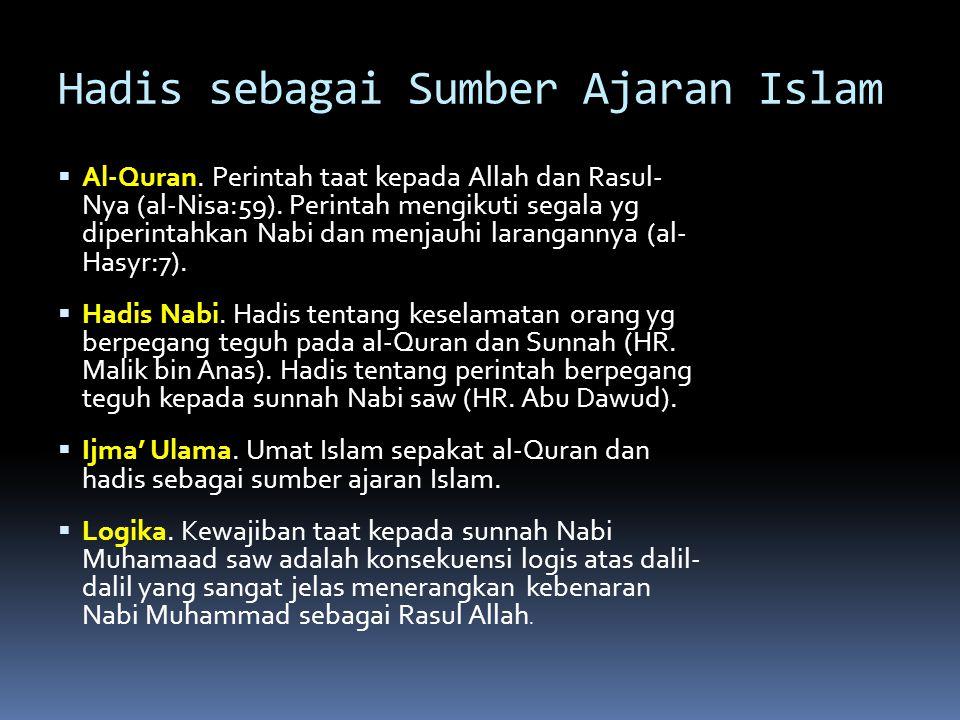 Hadis sebagai Sumber Ajaran Islam  Al-Quran.