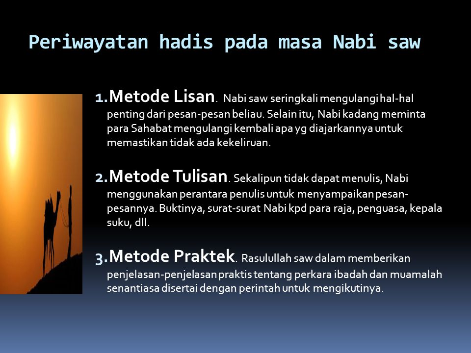Periwayatan hadis pada masa Nabi saw 1.Metode Lisan.
