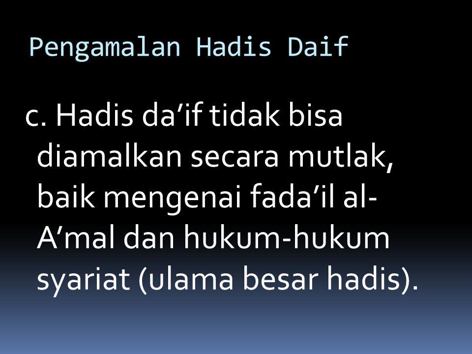 Pengamalan Hadis Daif c.
