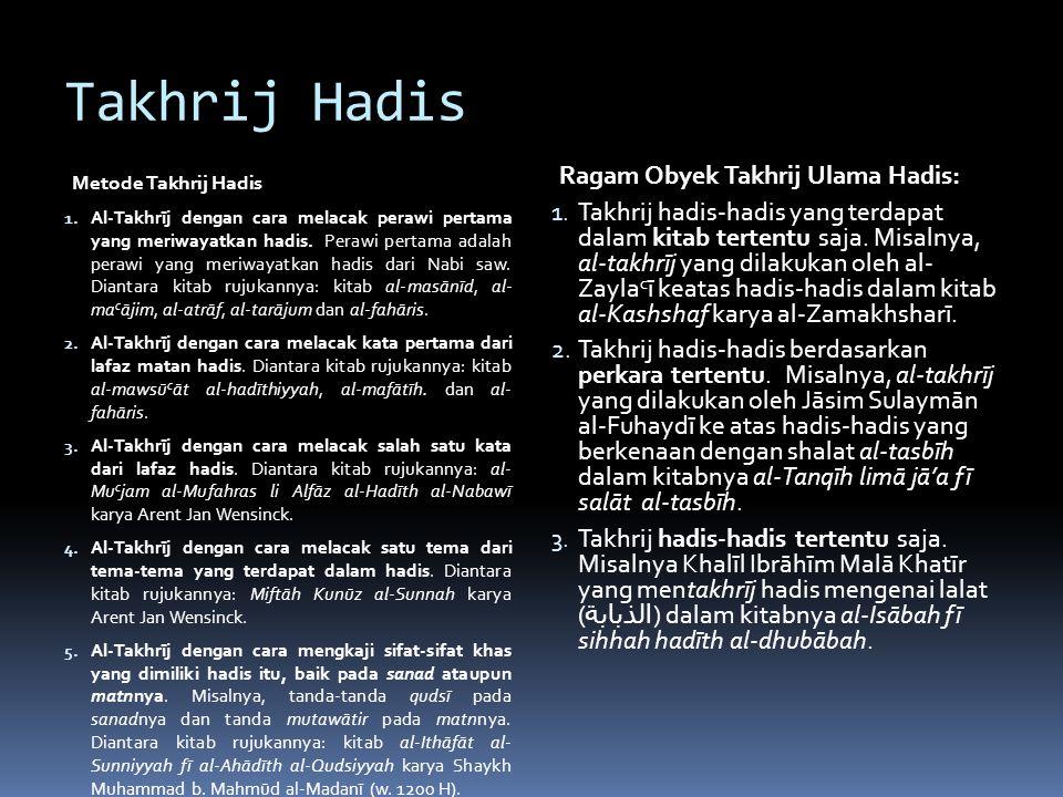 Takhrij Hadis Metode Takhrij Hadis 1.