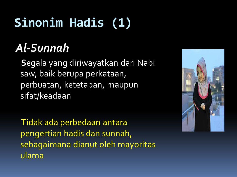 Sinonim Hadis (2) Al-Khabar 1.Defenisi al-khabar sama dengan hadis; 2.