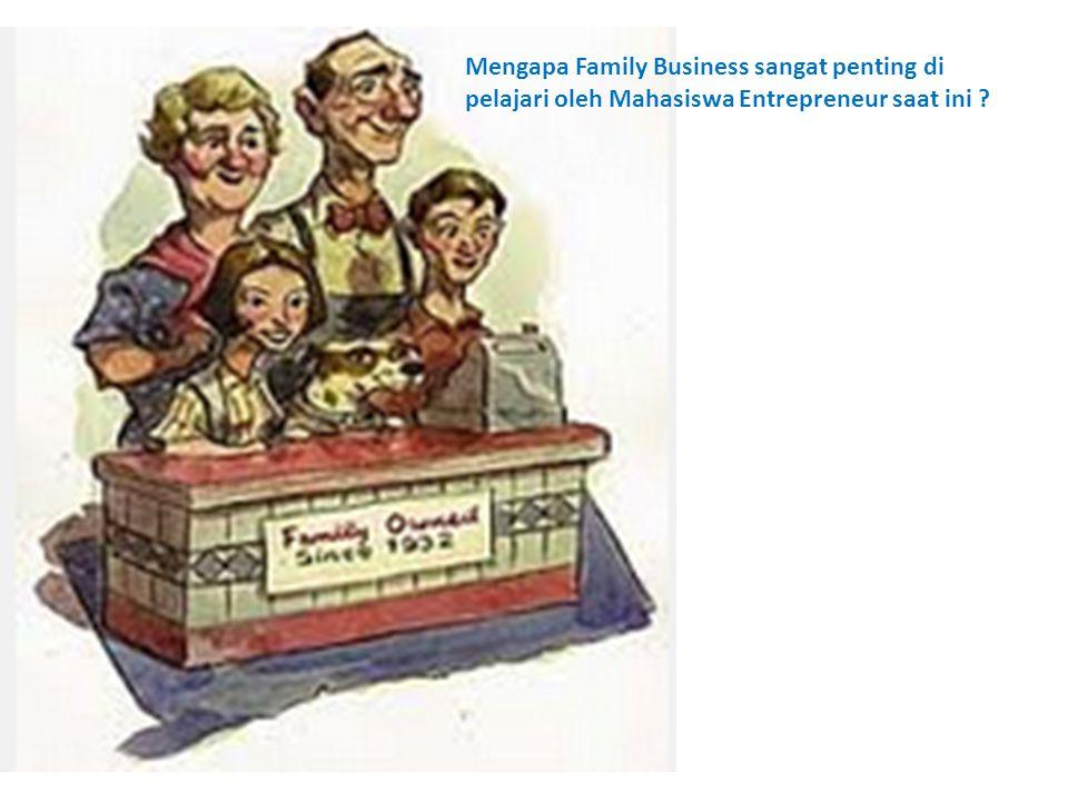Mengapa Family Business sangat penting di pelajari oleh Mahasiswa Entrepreneur saat ini