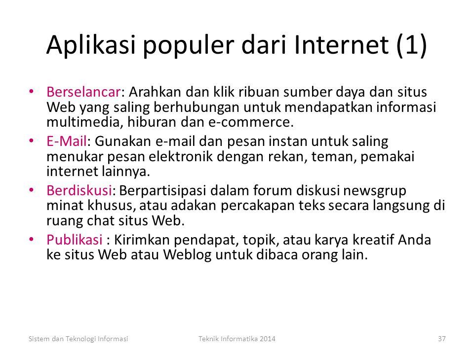 Revolusi Internet Sistem dan Teknologi InformasiTeknik Informatika 201436 Internet telah menjadi jalan tol informasi global. Internet semakin meluas s