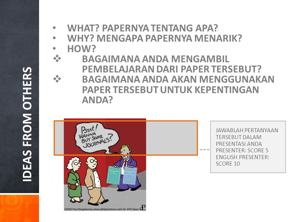 IDEAS FROM OTHERS WHAT.PAPERNYA TENTANG APA. WHY.