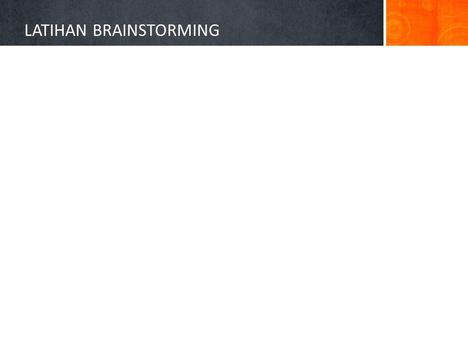LATIHAN BRAINSTORMING