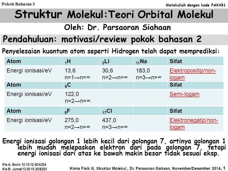 Sifat-sifat ikatan kimia antara atom-atom pada molekul yang dapat ditentukan: 1.