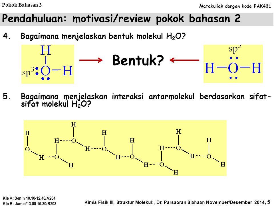4.Bagaimana menjelaskan bentuk molekul H 2 O. Bentuk.